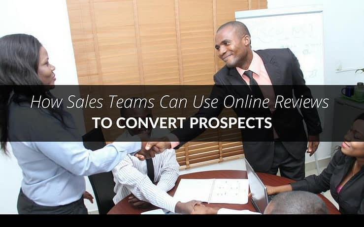 How Sales Teams Can Use Online Reviews To Convert Prospects 1